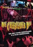 Die Cheerleader Die